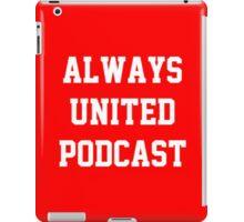 Always United Podcast iPad Case/Skin