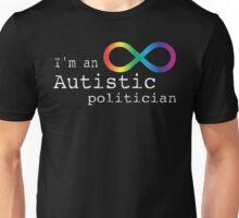 Autistic Politician Unisex T-Shirt