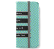 Your Name, Please iPhone Wallet/Case/Skin