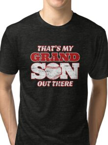 That's My Grandson Out There - Baseball Tri-blend T-Shirt