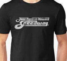 John Norman Howard Speedway - A Star Is Born Unisex T-Shirt