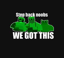 Step Back Noobs We Got This Unturned Merchandise Unisex T-Shirt