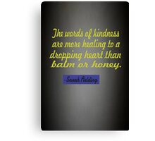 """The words of kindness are more ...... """"motivational quotes Canvas Print"""