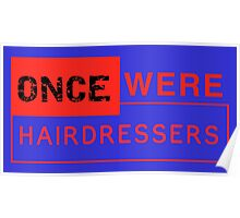 Once Were Hairdressers (the sequel) Poster