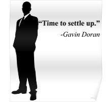 """Time to settle up."" -Gavin Doran Poster"