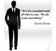 """We all want something."" -Gavin Doran Poster"