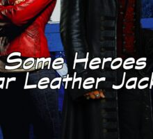 Some Heroes Wear Leather Jackets Sticker