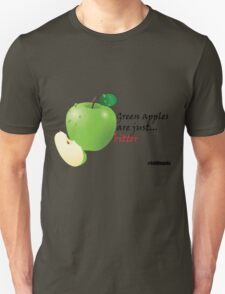 Green apples are just... bitter T-Shirt