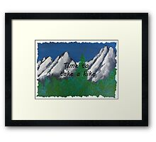 Time to take a hike in the mountains Framed Print
