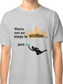 no kings in Neverland Classic T-Shirt