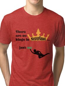 no kings in Neverland Tri-blend T-Shirt
