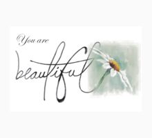 You are beautiful... Baby Tee