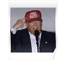 trump: free gucci mane Poster