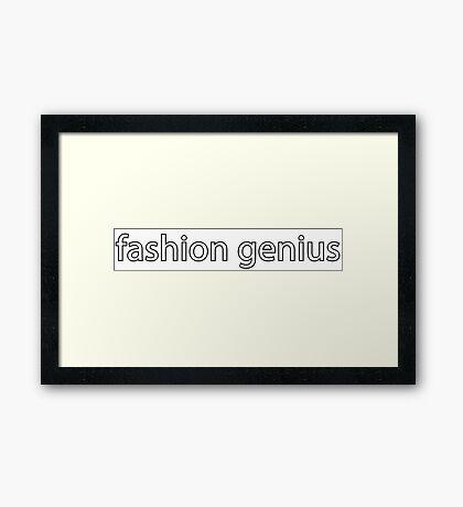 fashion genius. Framed Print