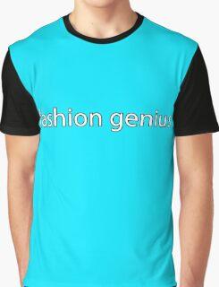 fashion genius. Graphic T-Shirt