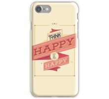 """Typography Quotes """"Think Happy be Happy """" iPhone Case/Skin"""