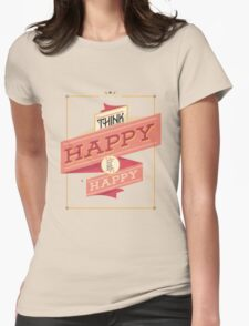 "Typography Quotes ""Think Happy be Happy "" T-Shirt"