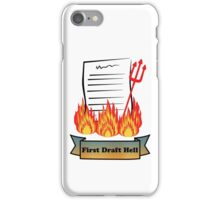 First Draft Hell iPhone Case/Skin