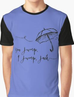 Gilmore Girls- You jump, I jump.. Graphic T-Shirt