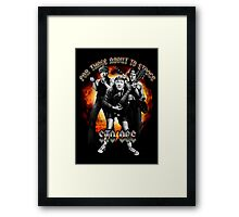 Stooge : For Those About To Stooge Framed Print