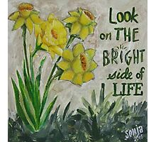 Look on the bright side of life Photographic Print