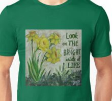 Look on the bright side of life Unisex T-Shirt