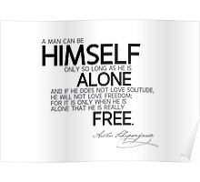himself is alone and free - schopenhauer Poster