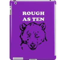 Rough As Ten Bears iPad Case/Skin