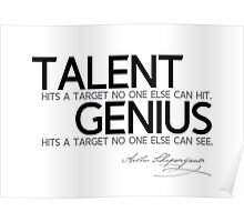 talent, genius hits a target - schopenhauer Poster