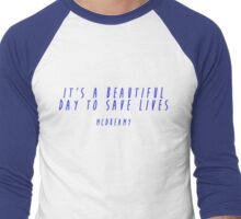 Grey's Anatomy - It's a beautiful day to save lives Men's Baseball ¾ T-Shirt