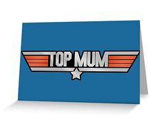 TOP MUM Parody - Mother's Day & Mom's Birthday Gift! Greeting Card