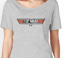 TOP MUM Parody - Mother's Day & Mom's Birthday Gift! Women's Relaxed Fit T-Shirt