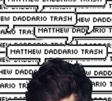 Matthew Daddario Trash Sticker