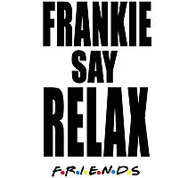 Friends - Frankie Say Relax Photographic Print