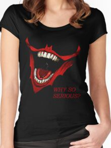 why so serious? Women's Fitted Scoop T-Shirt
