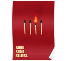 Burn some beliefs - Business Quotes Poster