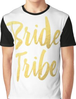 Bride Tribe Gold Foil Wedding Bachelorette Party Hens Night Favors Gifts Graphic T-Shirt
