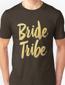 Bride Tribe Gold Foil Wedding Bachelorette Party Hens Night Favors Gifts Unisex T-Shirt