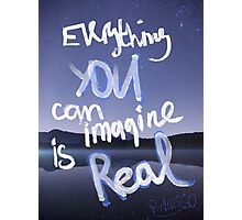 Everything you can imagine is real - galaxy Photographic Print
