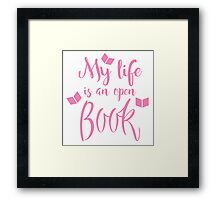My life is an open book Framed Print