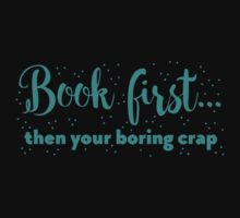 Book first ... then your boring crap One Piece - Long Sleeve