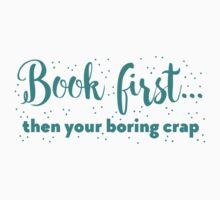 Book first ... then your boring crap Kids Tee