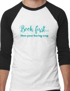 Book first ... then your boring crap Men's Baseball ¾ T-Shirt