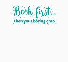 Book first ... then your boring crap T-Shirt
