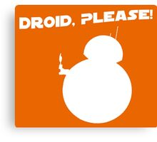 Droid, Please! Canvas Print