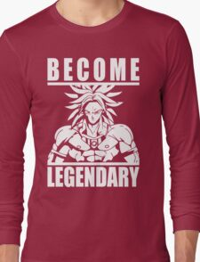 Become Legendary - Broly Long Sleeve T-Shirt