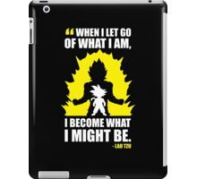 Let Go Of What You Are iPad Case/Skin
