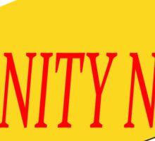 Serenity Now! Sticker