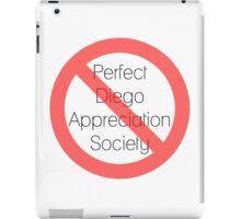 perfect diego appreciation society iPad Case/Skin