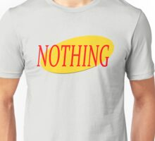 Seinfeld - The Show About Nothing Unisex T-Shirt
